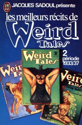"""Recueil des """"Meilleurs Récits de Weird Tales, Tome 2, années 1933-1937"""" paru en 1975"""