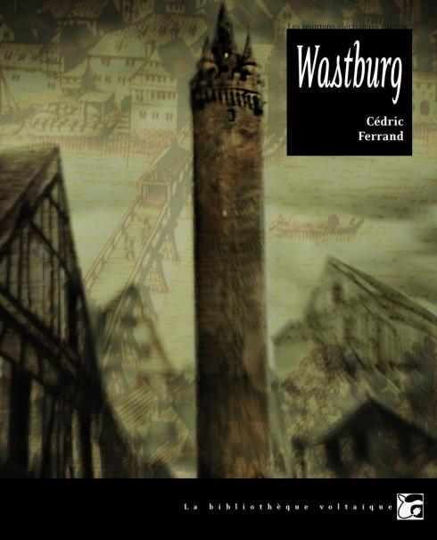 """Couverture de Wastburg aux éditions """"Les Moutons Électriques"""